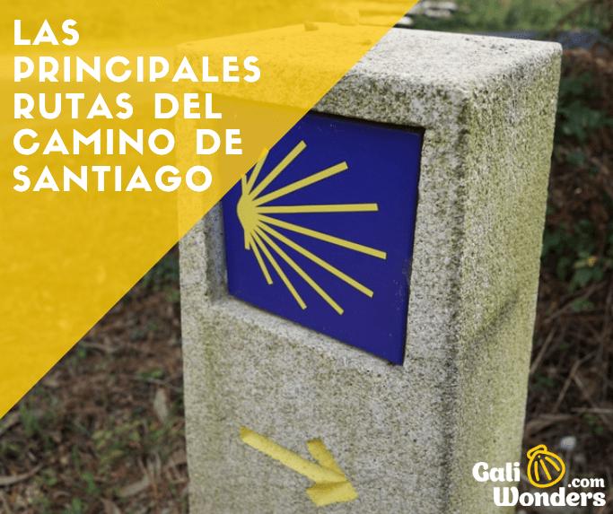 Cuáles son las principales rutas del Camino de Santiago