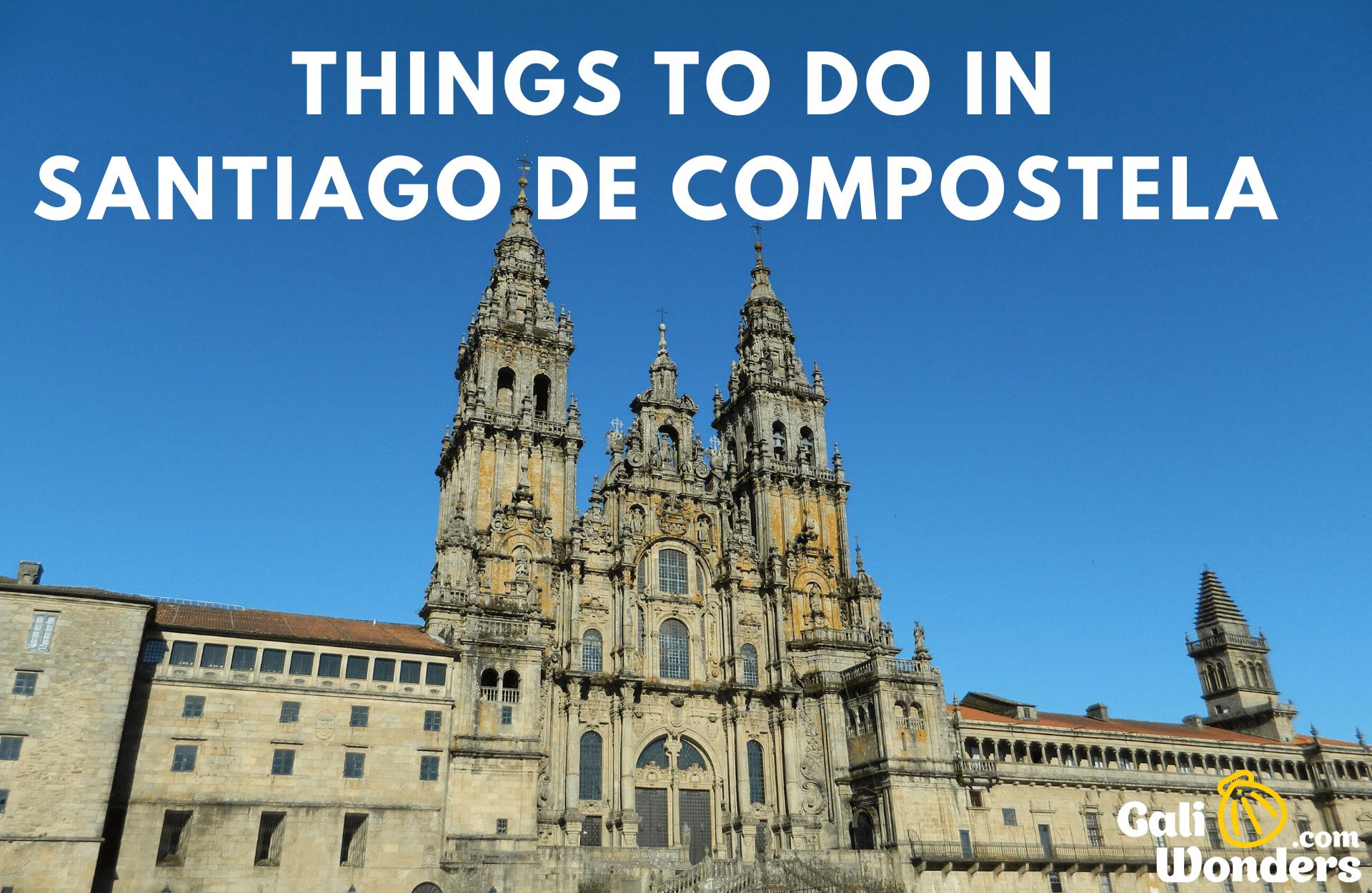 things to do Santiago de Compostela