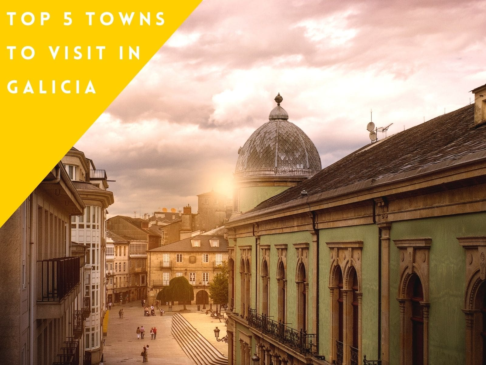 Top 5 towns to visit in Galicia galiwonders