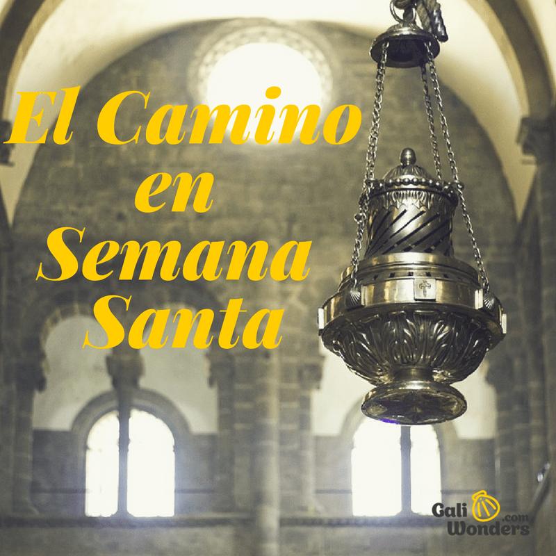 Camino de Santiago Semana Santa Galiwonders