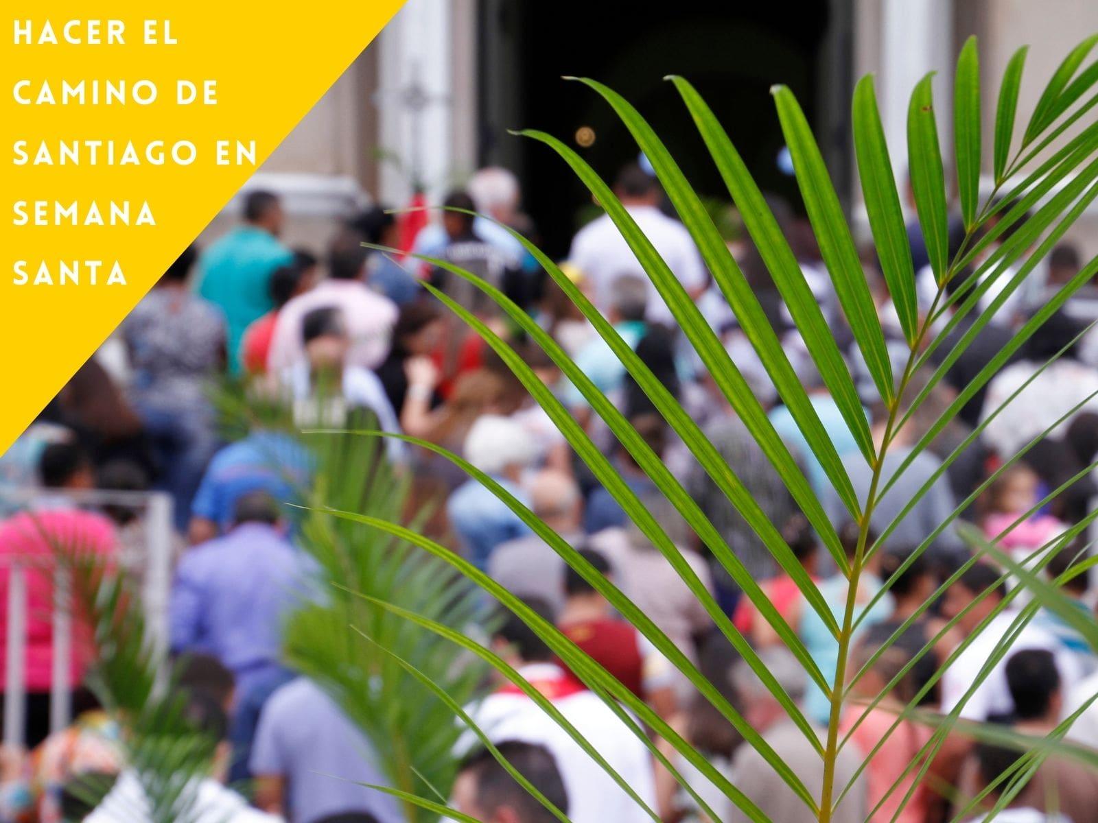 Hacer el Camino de Santiago en Semana Santa