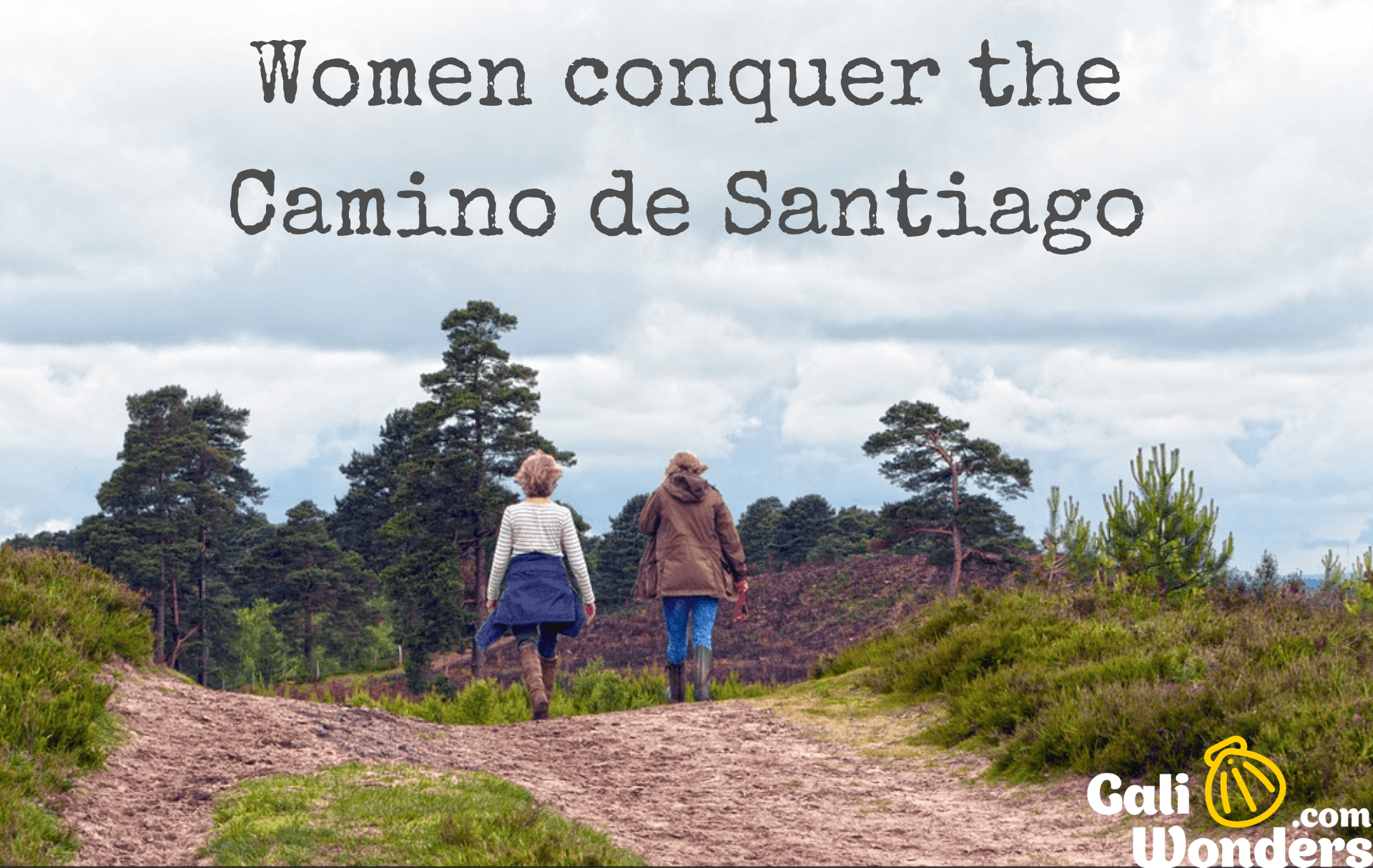 women conquer the camino galiwonders