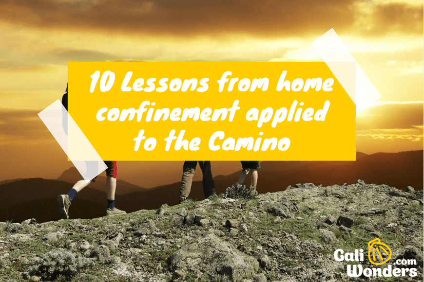 Lessons from home confinement applied to the Camino