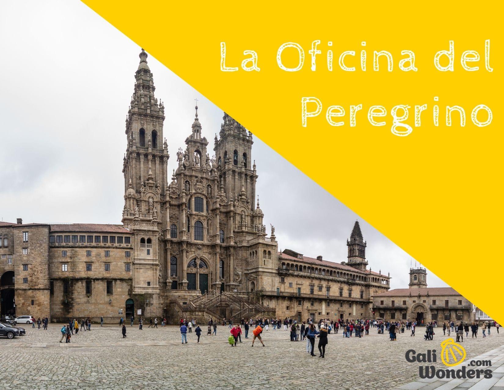 La Oficina del Peregrino Santiago de Compostela Galiwonders