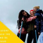 20 reasons to walk the Camino de Santiago