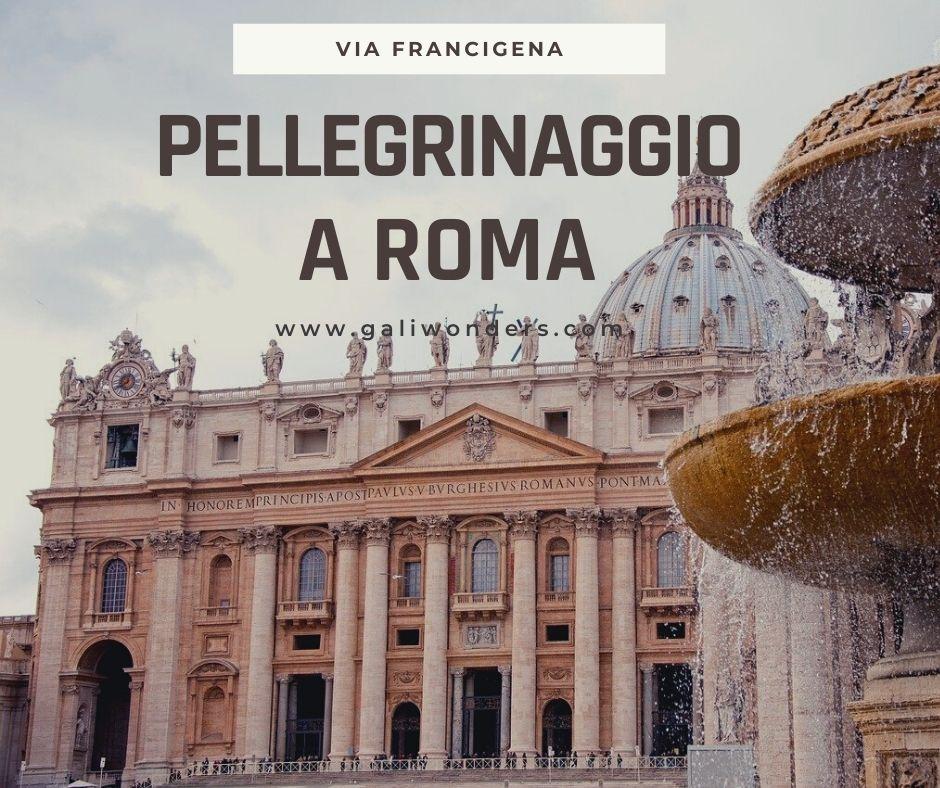 La via Francigena il pellegrinaggio a Roma