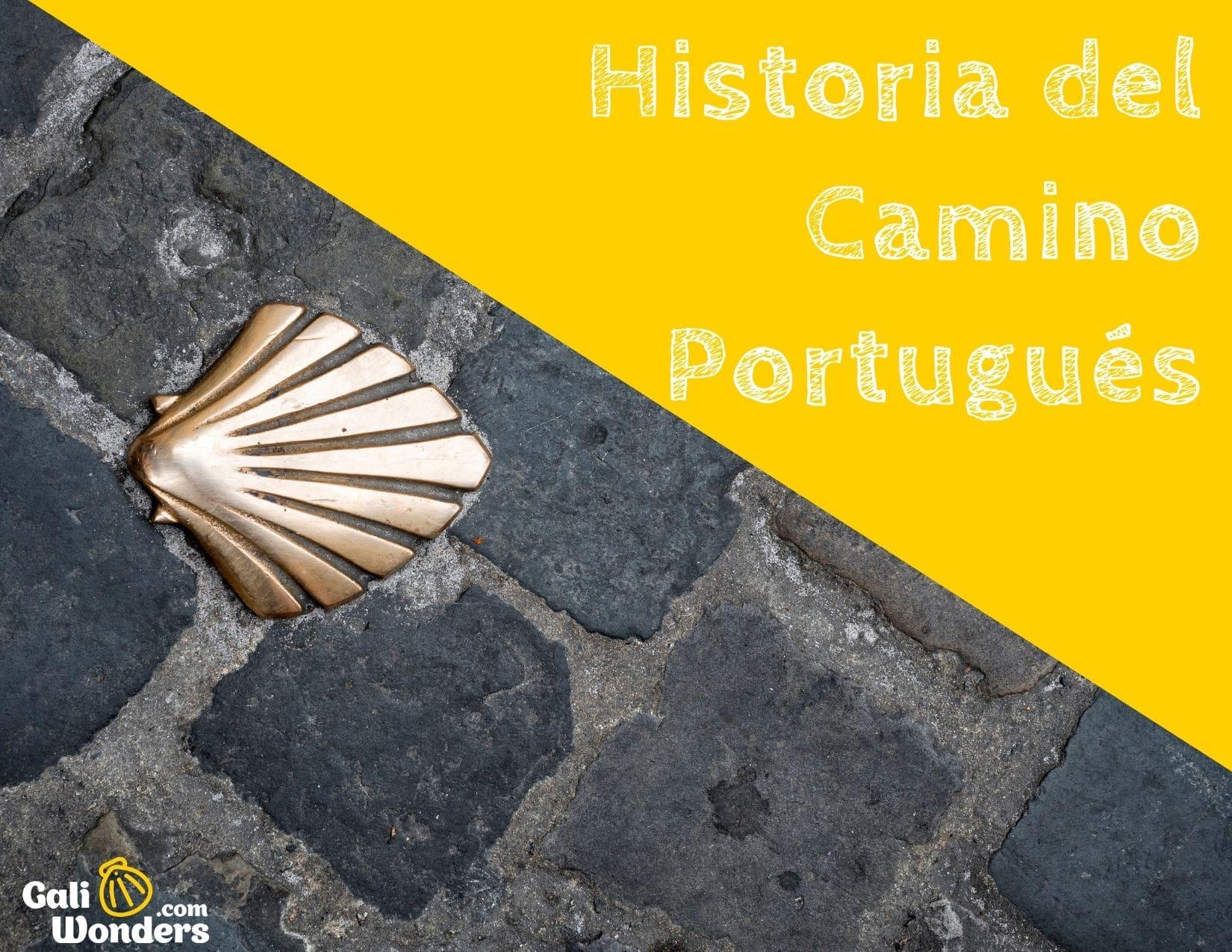 Historia del Camino de Santiago Portugues