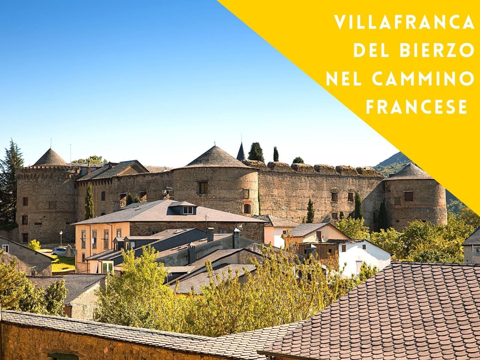 Villafranca del Bierzo nel Cammino Francese
