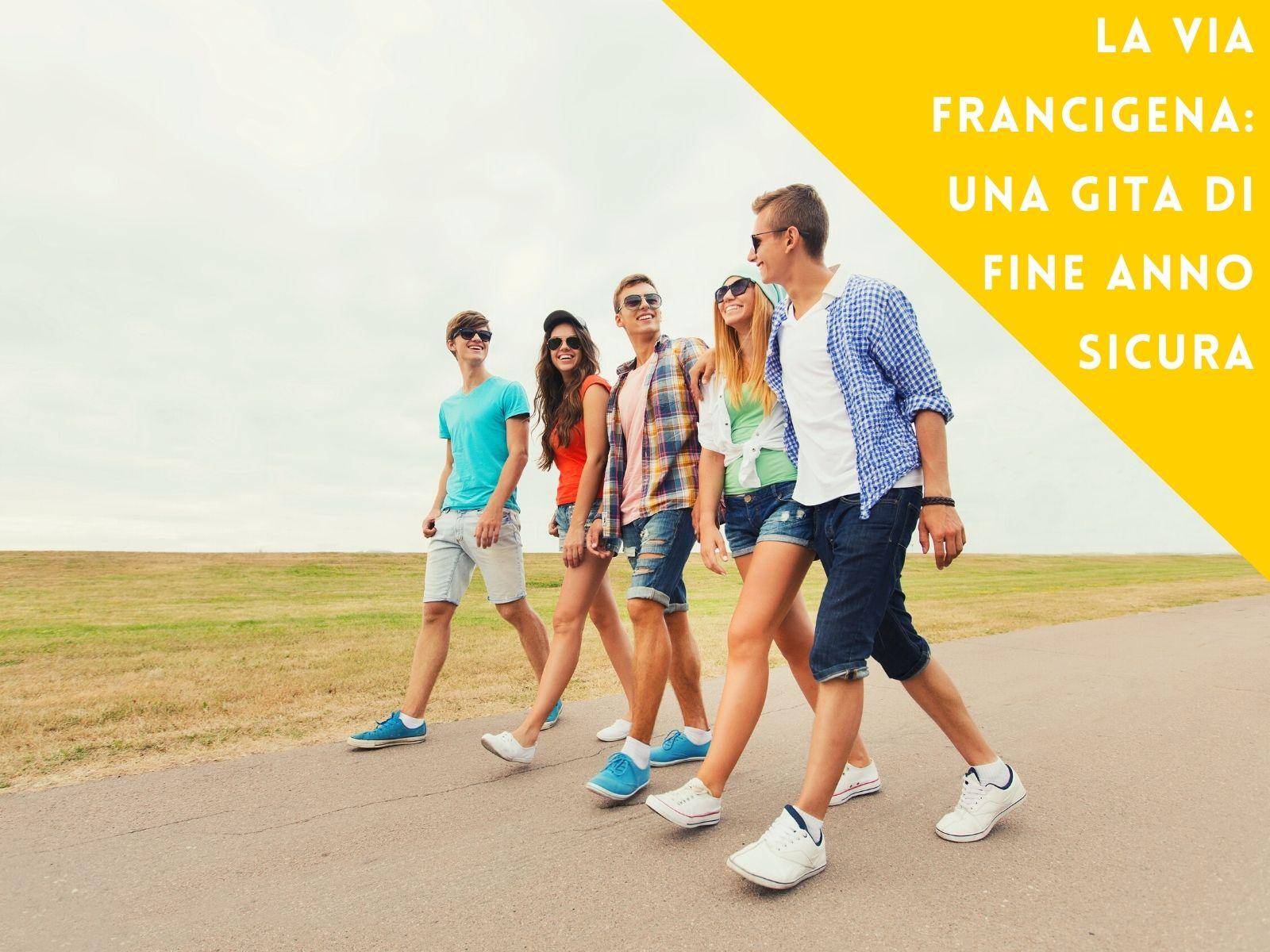La Via Francigena: una gita di fine anno sicura