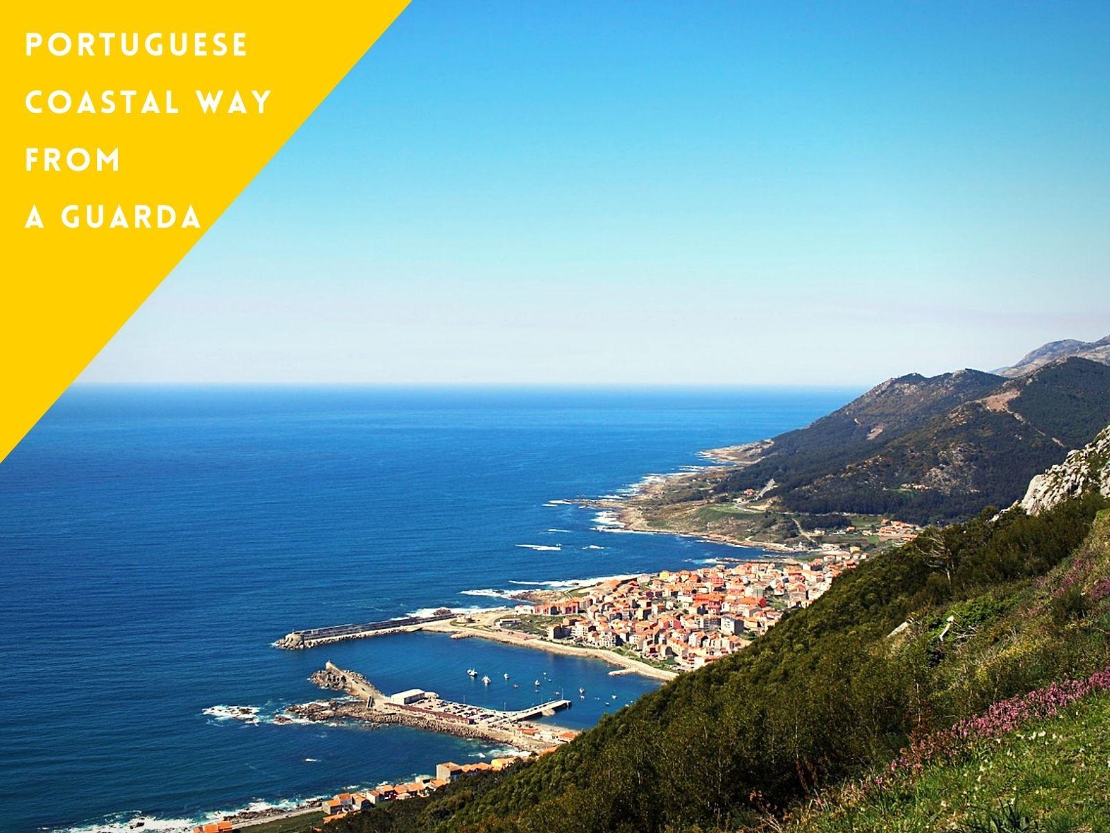 Portuguese Coastal Way from A Guarda