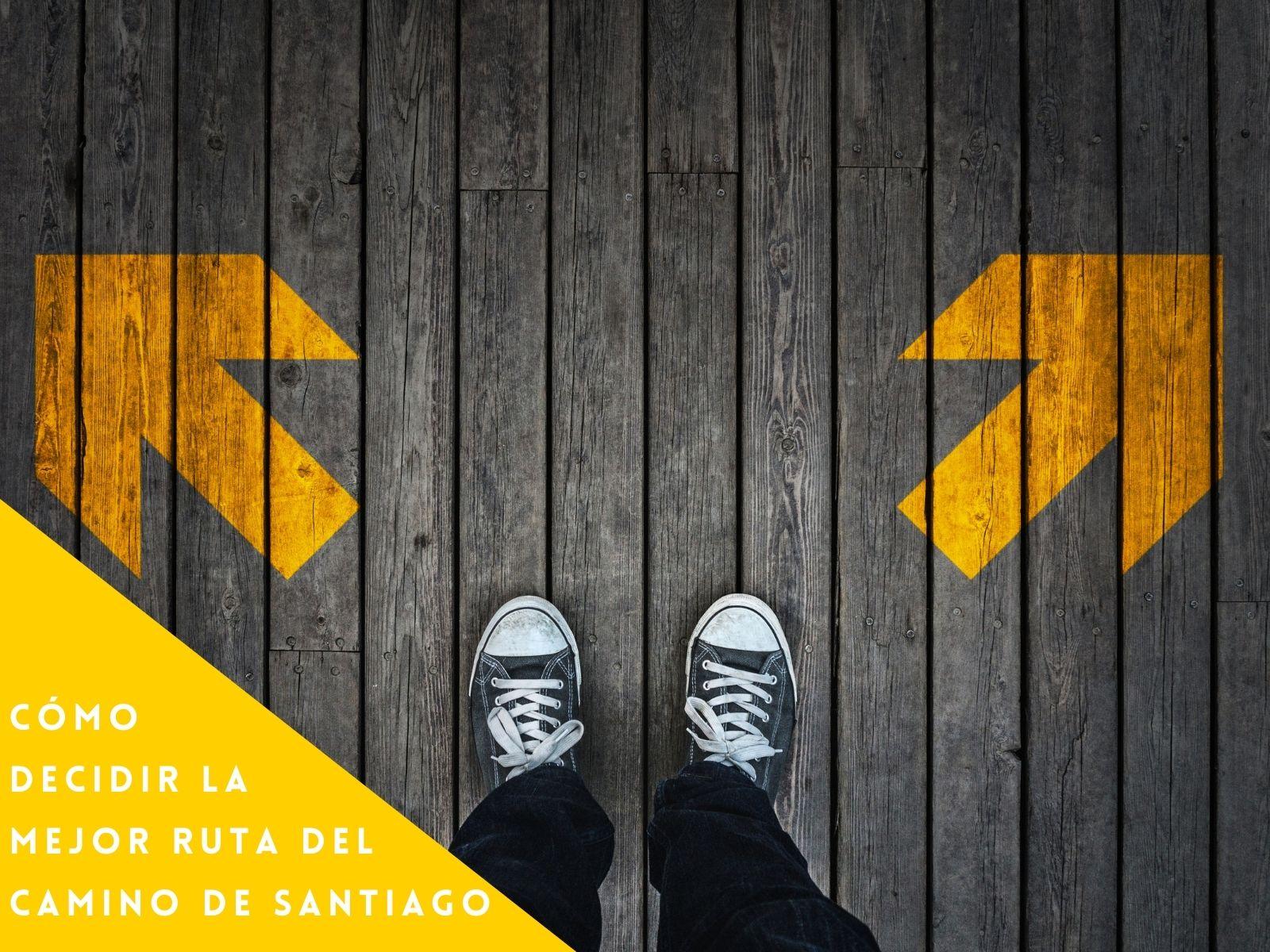 Cómo decidir la mejor ruta del Camino de Santiago